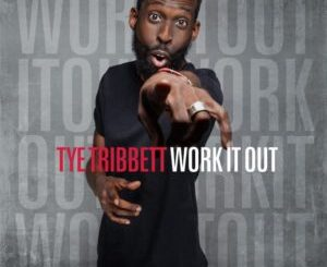 tye tribbett - work it out mp3 download